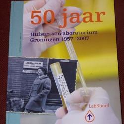 50 Jaar Huisartsenlaboratorium Groningen 1957-2007