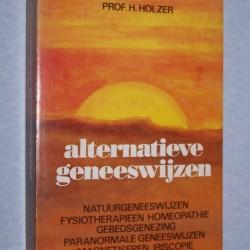 Alternatieve Geneeswijzen - prof. H. Holzer