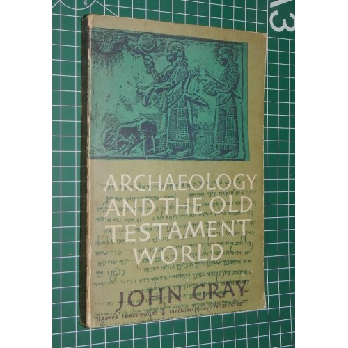 Archaeology and the old testament world - John Gray
