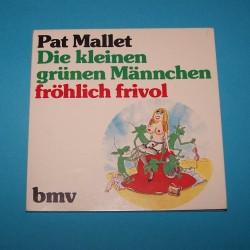 Die kleinen grünen Männchen fröhlich frivol - Pat Mallet