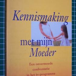 Kennismaking met mijn moeder - M. Evers en D. Woodard