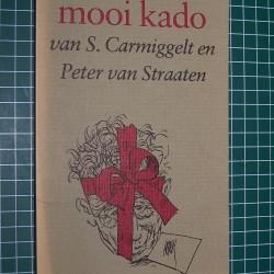 Mooi kado van S. Carmiggelt en Peter van Straaten