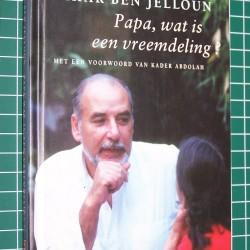 Papa, wat is een vreemdeling? - Tahar Ben Jelloun