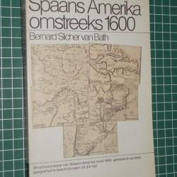 Spaans Amerika omstreeks 1600 - B. Slicher van Bath