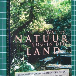 Wat is natuur nog in dit land - de mooiste tuinverhalen